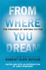 From Where You Dream: The Process of Writing Fiction Cover Image
