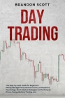 Day Trading: The Step-by-Step Guide for Beginners. Money Management, Passive Income, and Business Psychology. Stock Market Strategi Cover Image