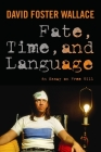 Fate, Time, and Language: An Essay on Free Will Cover Image