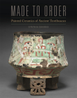 Made to Order: Painted Ceramics of Ancient Teotihuacan Cover Image