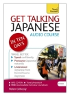 Get Talking Japanese in Ten Days Beginner Audio Course: The essential introduction to speaking and understanding Cover Image
