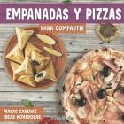 Empanadas Y Pizzas Para Compartir: masas caseras ideas novedosas Cover Image