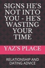 Signs He's Not Into You - He's Wasting Your Time: Relationship and Dating Advice Cover Image