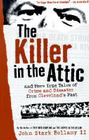 The Killer in the Attic: And More Tales of Crime and Disaster from Cleveland's Past (Ohio) Cover Image