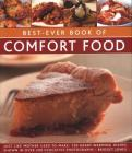 Best-Ever Book of Comfort Food: Just Like Mother Used to Make: 150 Heart-Warming Dishes Shown in Over 250 Evocative Photographs Cover Image