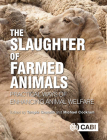 The Slaughter of Farmed Animals: Practical Ways of Enhancing Animal Welfare Cover Image