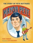 Mayor Pete: The Story of Pete Buttigieg (Who Did It First?) Cover Image