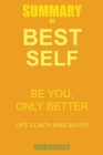 Summary of Best Self by Mike Bayer: Be You, Only Better Cover Image