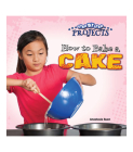 How to Bake a Cake (Step-By-Step Projects) Cover Image