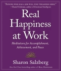 Real Happiness at Work: Meditations for Accomplishment, Achievement, and Peace Cover Image
