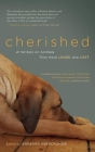 Cherished: 21 Writers on Animals They Have Loved and Lost Cover Image