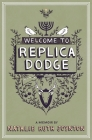 Welcome to Replica Dodge (Made in Michigan Writers) Cover Image