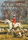 Our Hunting Fathers: Field Sports in England Since 1850 Cover Image