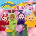 Bubbles! (Teletubbies) Cover Image