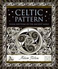 Celtic Pattern: Visual Rhythms of the Ancient Mind (Wooden Books) Cover Image
