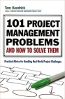 101 Project Management Problems and How to Solve Them: Practical Advice for Handling Real-World Challenges Cover Image