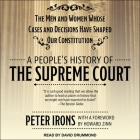 A People's History of the Supreme Court: The Men and Women Whose Cases and Decisions Have Shaped Our Constitution Cover Image
