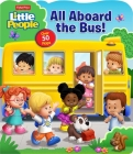 Fisher-Price Little People: All Aboard the Bus! (Fisher Price Lift-the-Flap) Cover Image