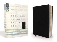 NIV, Biblical Theology Study Bible, Bonded Leather, Black, Comfort Print: Follow God's Redemptive Plan as It Unfolds Throughout Scripture Cover Image