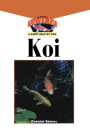 The Koi: An Owner's Guide to a Happy Healthy Fish (Your Happy Healthy P #99) Cover Image