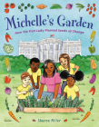 Michelle's Garden: How the First Lady Planted Seeds of Change Cover Image