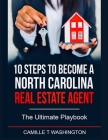 10 Steps to Become a North Carolina Real Estate Agent: The Ultimate Playbook Cover Image