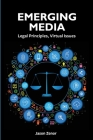 Emerging Media: Legal Principles, Virtual Issues Cover Image