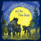 Gramma, Grampa, and the Three Bears Cover Image