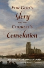 For God's Glory and the Church's Consolation: 400 Years of the Synod of Dordt Cover Image