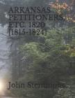 Arkansas Petitioners, Etc. 1820 [1815-1824] Cover Image