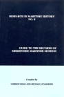 Guide to the Records of Merseyside Maritime Museum, Volume 1 (Research in Maritime History Lup) Cover Image