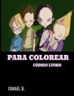 Para Colorear Código Lyoko: Libro para colorear para niños con imágenes divertidas y de alta calidad [38 páginas ] Cover Image