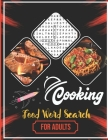 Cooking Food Word Search For Adults: 24 Food Wordsearch Puzzles For Chef and Children or Adults, Large Print Fun Game For Free-time, Search & Find, Ac Cover Image