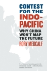 Contest for the Indo-Pacific: Why China Won't Map the Future Cover Image