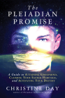 The Pleiadian Promise: A Guide to Attaining Groupmind, Claiming Your Sacred Heritage, and Activating Your Destiny Cover Image