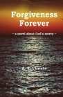 Forgiveness Forever: a novel about God's mercy Cover Image