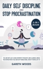 Daily Self Discipline and Procrastination 2-in-1 Book: You Are Not Lazy. Avoid Apathetic Thoughts, Beat Laziness, Break The Distraction Cycle and Get Cover Image