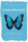 Unmedicated: The Four Pillars of Natural Wellness Cover Image