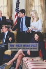 The West Wing Quiz: Interesting, Funny Facts About The Series: The West Wing Trivia Cover Image