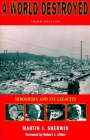 A World Destroyed: Hiroshima and Its Legacies (Stanford Nuclear Age) Cover Image