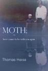 Moth; Or How I Came to Be with You Again Cover Image