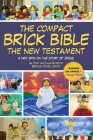 The Compact Brick Bible: The New Testament: A New Spin on the Story of Jesus Cover Image
