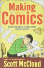 Making Comics: Storytelling Secrets of Comics, Manga, and Graphic Novels Cover Image