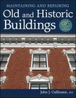 Maintaining and Repairing Old and Historic Buildings [With CDROM] Cover Image