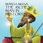 Mansa Musa: The Richest Man In History Cover Image