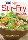 300 Best Stir-Fry Recipes Cover Image