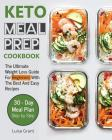 Keto Meal Prep Cookbook: The Ultimate Weight Loss Guide For Beginners With The Best And Easy Recipes Cover Image