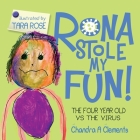 Rona Stole My Fun!: The Four Year Old Vs the Virus Cover Image
