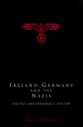 Ireland, Germany and the Nazis: Politics and Diplomacy, 1919-1939 Cover Image