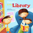 Manners in the Library (Way to Be! Manners) Cover Image